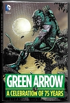 Green Arrow - A Celebration of 75 Years Hard Cover